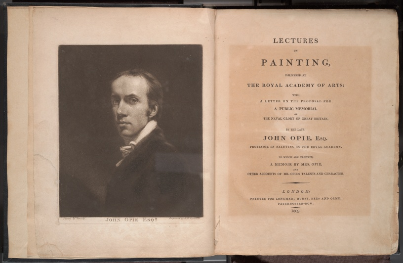 Lectures on painting : delivered at the Royal Academy of Arts: with a letter on the proposal for a public memorial of the naval glory of Great Britain / To which are prefixed, a memoir by Mrs. Opie, the frontispiece and title page.
