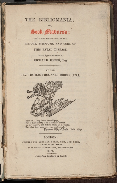Title page of The bibliomania : or, Book-madness; containing some account of the history, symptoms and cure of this fatal disease, in an epistle addressed to Richard Heber, esq. / By Thomas Frognall Dibdin, F.S.A.