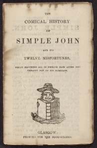 Cover of The comical history of Simple John and his twelve misfortunes : which happened in twelve days after the unhappy day of his marriage.